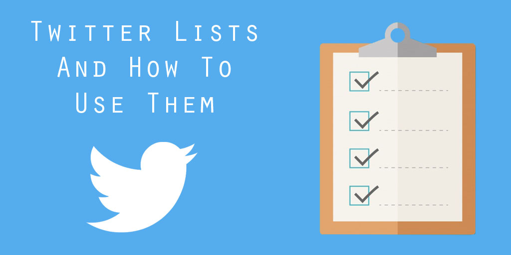 Twitter Lists and How To Use Them